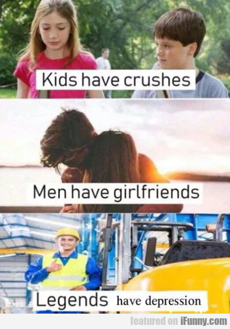 Kids have crushes - Men have girlfriends