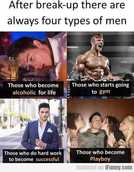 After Break-up There Are Always Four Types Of...