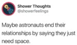 Maybe Astronauts End Their Relationships By...
