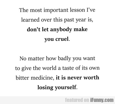 The Most Important Lesson I've Learned Over This..