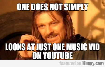 One Does Not Simple Looks At Just One Music...