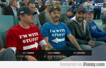 I'm With Stupid - I'm With Stupid - Matt Damon...