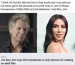 Jon Bon Jovi Says Kim Kardashian Is Only Famous...