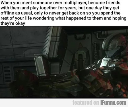 When You Meet Someone Over Multiplayer, Become...