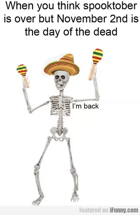 When You Think Spooktober Is Over But...