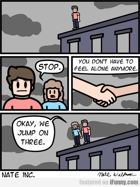 Stop. You Don't Have To Feel Alone Anymore...