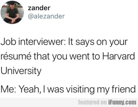 Job Interviewer - It Says On Your Resume That...