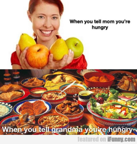 When You Tell Mom You're Hungry - When You...