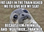 Fat Lady In The Train Asked Me To Give Her...