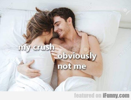 My Crush - Obviously Not Me