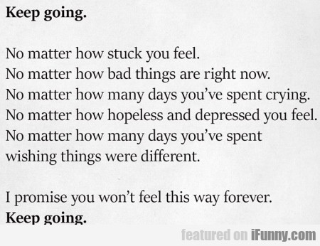 Keep Going - No Matter How Stuck You Feel...