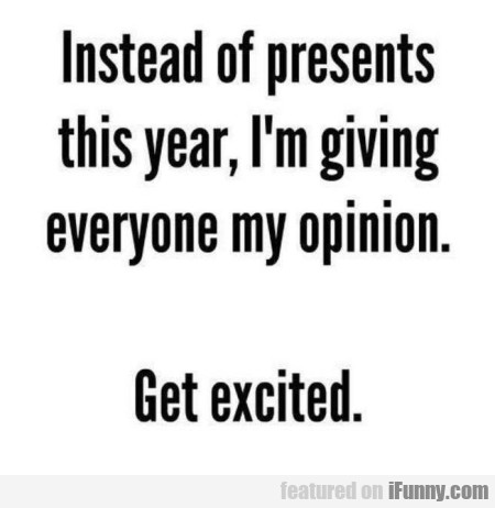 Instead of presents this year, I'm giving...