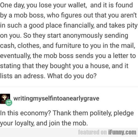 One Day, You Lose Your Wallet, And It Is Found...