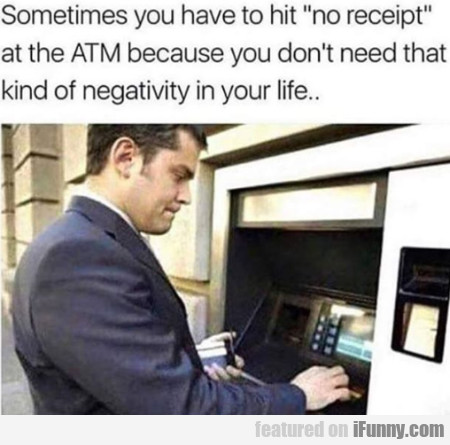 Sometimes you have to hit no receipt at the...