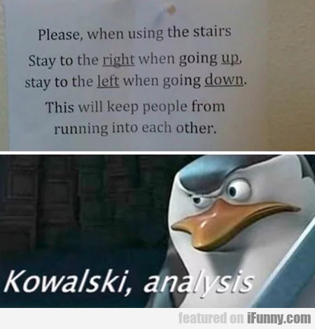 Please, When Using The Stairs Stay To The Right...