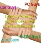 Car Guys - Pc Guys - Gun Guys - Guitar Guys..