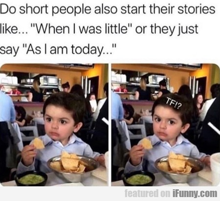 Do Short People Also Start Their Stories Like...