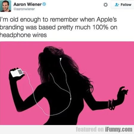 I'm Old Enough To Remember When Apple's..