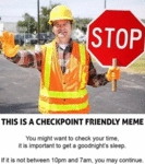 Stop - This Is A Checkpoint Friendly Meme