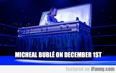 Michael Buble On December 1st