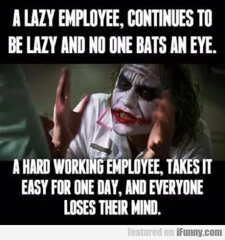 A Lazy Employee, Continues To Be Lazy