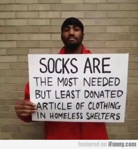 Socks Are The Most Needed But Least Donated...