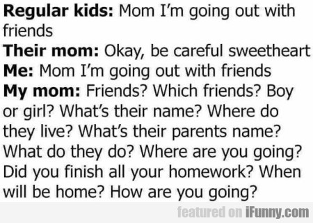 Regular Kids - Mom I'm Going Out With Friends...