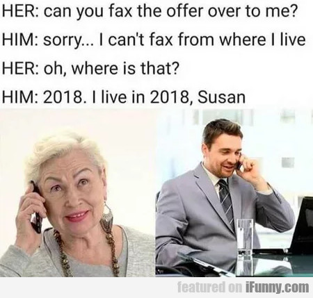 Her - Can You Fax The Offer Over To Me...