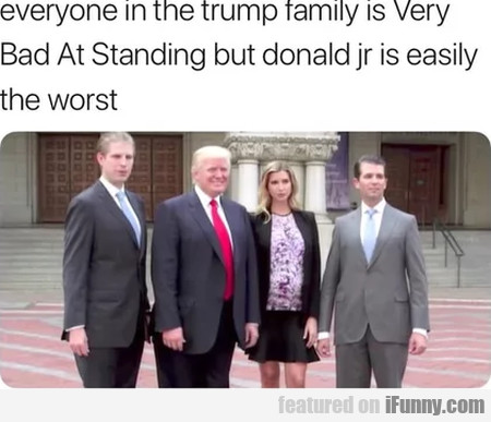 Everyone In The Trump Family Is Very Bad At...