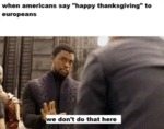 When Americans Say Happy Thanksgiving...