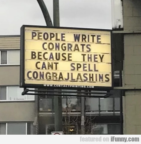 People Write Congrats Because They Can't...