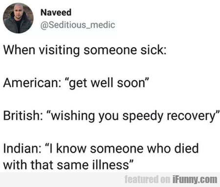 When Visiting Someone Sick - American...