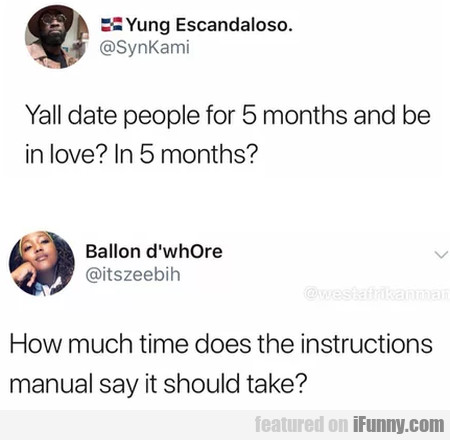 Yall Date People For 5 Months And Be In Love...