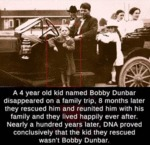 A 4 Year Old Kid Named Bobby Dunbar...