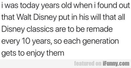 I Was Today Years Old When I Found Out That...
