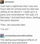 I Just Had A Nightmare That I Was Two Hours...