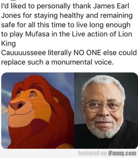 I'd Like To Personally Thank James Earl Jones...