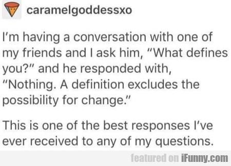 I'm Having A Conversation With One Of My...