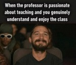 When The Professor Is Passionate About Teaching...