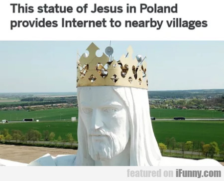 This Statue Of Jesus In Poland Provides Internet..