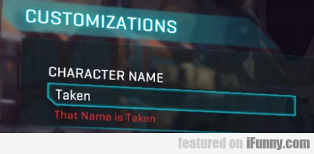 Customizations - Character Name - Taken