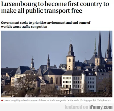 Luxembourg To Become First Country To Make All...