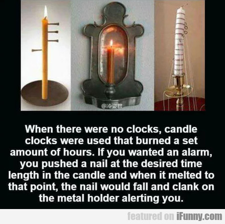 When There Were No Clocks, Candle Clocks...