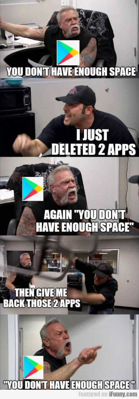 You Don't Have Enough Space - I Just Deleted 2...