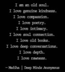 I Am An Old Soul - I Love Genuine Kindness...