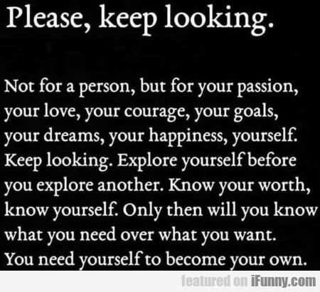 Please keep looking - Not for a person, but for...