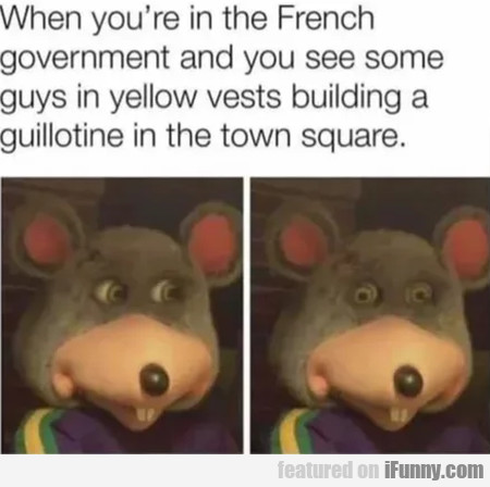 When You're In The French Government And You...