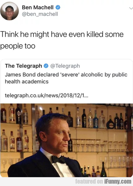 Think He Might Have Even Killed Some People Too...