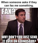 When Someone Asks If They Can Fax Me..