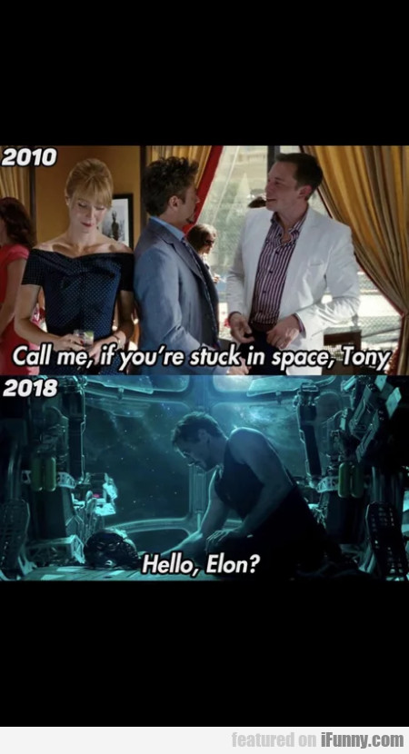 Call Me If You're Stuck In Space, Tony...
